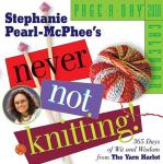 NEVER NOT KNITTING 2010 PAGE-A-DAY CALENDAR