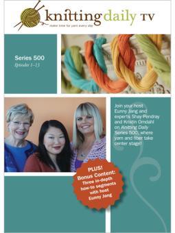 Knitting Daily Tv Patterns : Knitting Daily TV, Series 500