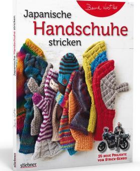 Japanische Handschuhe stricken - Stiebner 70999