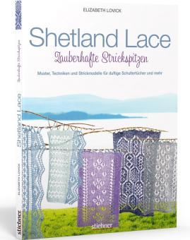 Shetland Lace - Zauberhafte Strickspitzen - Stiebner 70946